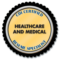 CDI Certified Healthcare and Medical Resume Specialist